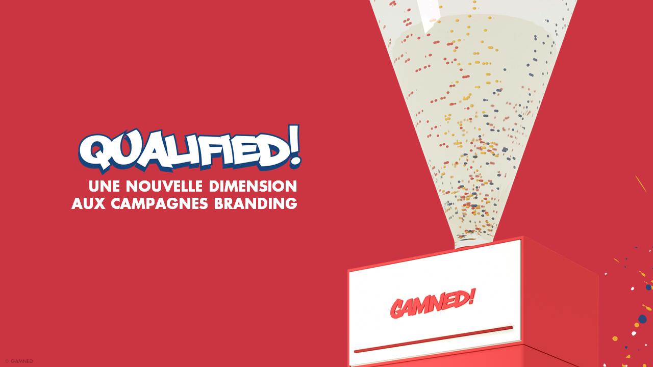 Gamned! offre une nouvelle dimension aux campagnes branding avec sa Private Market Place (PMP) : QUALIFIED!