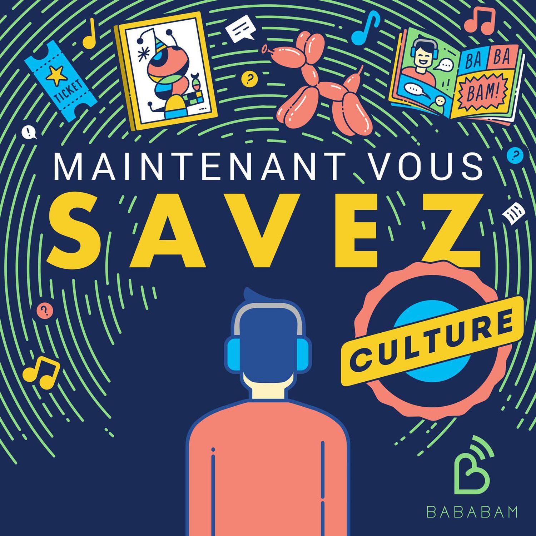 Bababam lance le spin-off culture de son podcast à succès 'Maintenant Vous Savez'
