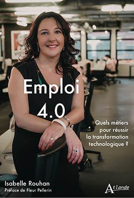 Emploi 4.0 d'Isabelle Rouhan – Repenser le travail et créer de nouveaux emplois grâce à l'Intelligence Artificielle